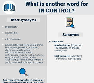 in control, synonym in control, another word for in control, words like in control, thesaurus in control