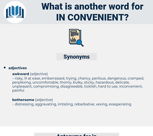 in-convenient, synonym in-convenient, another word for in-convenient, words like in-convenient, thesaurus in-convenient