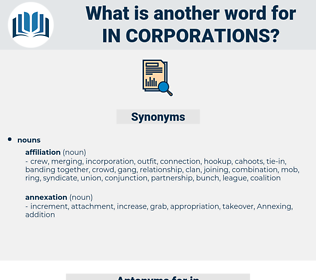 in-corporations, synonym in-corporations, another word for in-corporations, words like in-corporations, thesaurus in-corporations