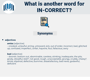 in correct, synonym in correct, another word for in correct, words like in correct, thesaurus in correct