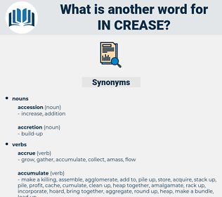 in crease, synonym in crease, another word for in crease, words like in crease, thesaurus in crease