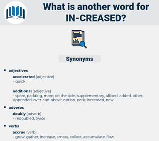 in-creased, synonym in-creased, another word for in-creased, words like in-creased, thesaurus in-creased
