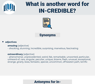 in credible, synonym in credible, another word for in credible, words like in credible, thesaurus in credible