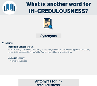in-credulousness, synonym in-credulousness, another word for in-credulousness, words like in-credulousness, thesaurus in-credulousness