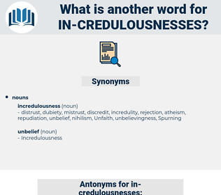 in-credulousnesses, synonym in-credulousnesses, another word for in-credulousnesses, words like in-credulousnesses, thesaurus in-credulousnesses