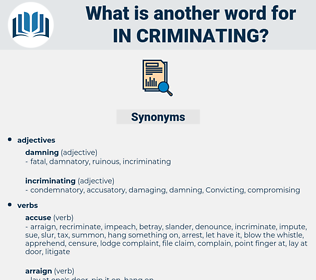 in-criminating, synonym in-criminating, another word for in-criminating, words like in-criminating, thesaurus in-criminating