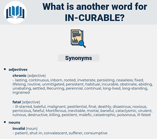 in curable, synonym in curable, another word for in curable, words like in curable, thesaurus in curable