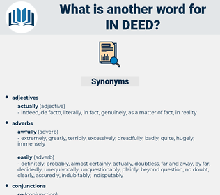 in deed, synonym in deed, another word for in deed, words like in deed, thesaurus in deed