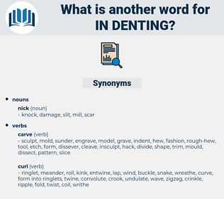 in-denting, synonym in-denting, another word for in-denting, words like in-denting, thesaurus in-denting