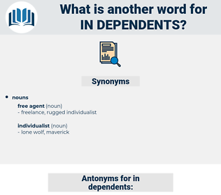 in dependents, synonym in dependents, another word for in dependents, words like in dependents, thesaurus in dependents