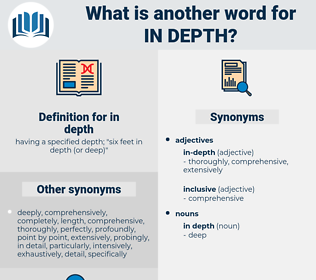 in depth, synonym in depth, another word for in depth, words like in depth, thesaurus in depth