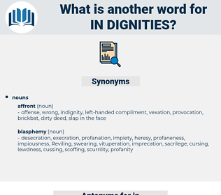 in-dignities, synonym in-dignities, another word for in-dignities, words like in-dignities, thesaurus in-dignities