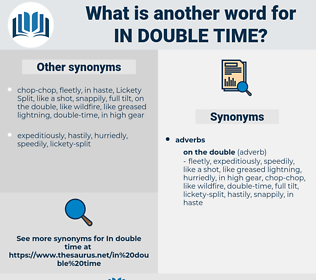 in double time, synonym in double time, another word for in double time, words like in double time, thesaurus in double time