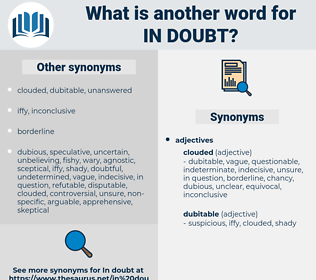 in doubt, synonym in doubt, another word for in doubt, words like in doubt, thesaurus in doubt