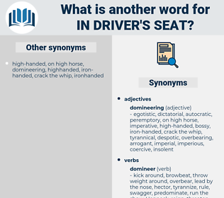 in driver's seat, synonym in driver's seat, another word for in driver's seat, words like in driver's seat, thesaurus in driver's seat