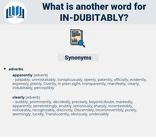 in dubitably, synonym in dubitably, another word for in dubitably, words like in dubitably, thesaurus in dubitably