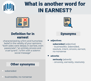 in earnest, synonym in earnest, another word for in earnest, words like in earnest, thesaurus in earnest