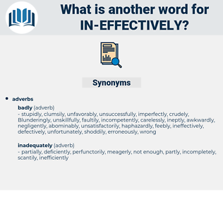 in effectively, synonym in effectively, another word for in effectively, words like in effectively, thesaurus in effectively