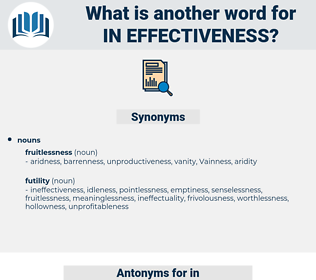 in effectiveness, synonym in effectiveness, another word for in effectiveness, words like in effectiveness, thesaurus in effectiveness