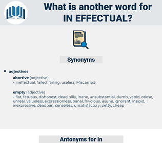 in effectual, synonym in effectual, another word for in effectual, words like in effectual, thesaurus in effectual