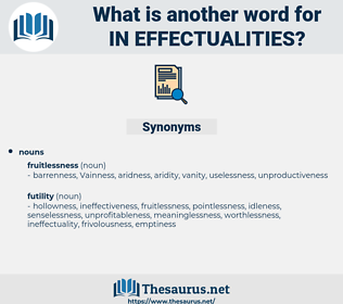 in-effectualities, synonym in-effectualities, another word for in-effectualities, words like in-effectualities, thesaurus in-effectualities