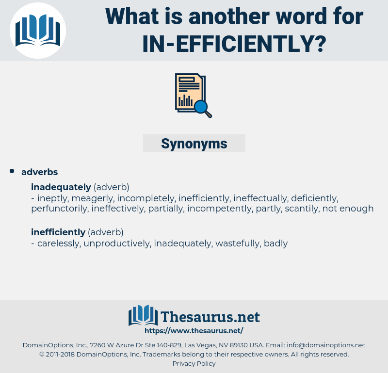 in-efficiently, synonym in-efficiently, another word for in-efficiently, words like in-efficiently, thesaurus in-efficiently