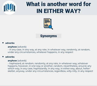 in either way, synonym in either way, another word for in either way, words like in either way, thesaurus in either way