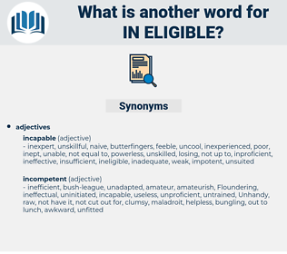 in eligible, synonym in eligible, another word for in eligible, words like in eligible, thesaurus in eligible