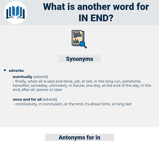 in end, synonym in end, another word for in end, words like in end, thesaurus in end