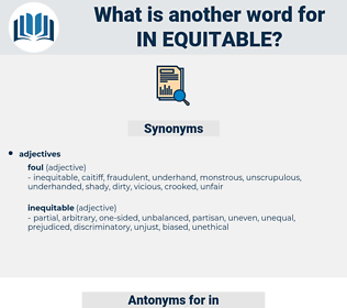 in equitable, synonym in equitable, another word for in equitable, words like in equitable, thesaurus in equitable