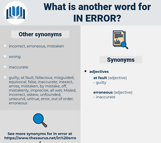 in error, synonym in error, another word for in error, words like in error, thesaurus in error