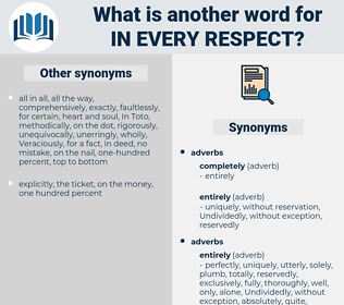 in every respect, synonym in every respect, another word for in every respect, words like in every respect, thesaurus in every respect