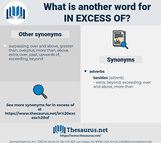 in excess of, synonym in excess of, another word for in excess of, words like in excess of, thesaurus in excess of