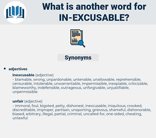 in-excusable, synonym in-excusable, another word for in-excusable, words like in-excusable, thesaurus in-excusable