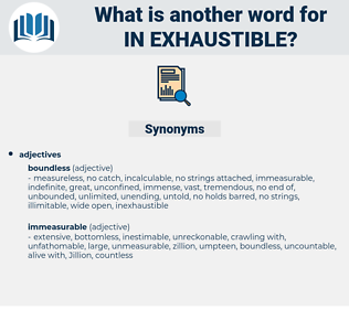 in exhaustible, synonym in exhaustible, another word for in exhaustible, words like in exhaustible, thesaurus in exhaustible