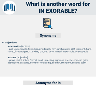 in-exorable, synonym in-exorable, another word for in-exorable, words like in-exorable, thesaurus in-exorable