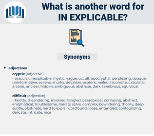 in-explicable, synonym in-explicable, another word for in-explicable, words like in-explicable, thesaurus in-explicable