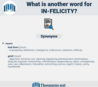 in-felicity, synonym in-felicity, another word for in-felicity, words like in-felicity, thesaurus in-felicity