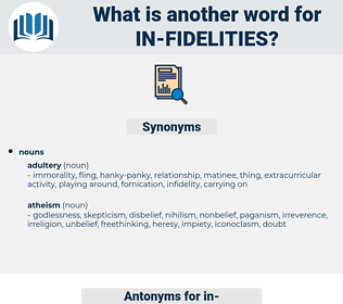 in-fidelities, synonym in-fidelities, another word for in-fidelities, words like in-fidelities, thesaurus in-fidelities