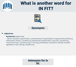 in fit, synonym in fit, another word for in fit, words like in fit, thesaurus in fit