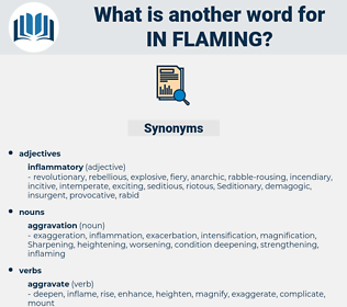 in flaming, synonym in flaming, another word for in flaming, words like in flaming, thesaurus in flaming