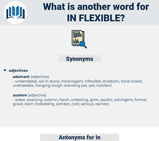 in-flexible, synonym in-flexible, another word for in-flexible, words like in-flexible, thesaurus in-flexible
