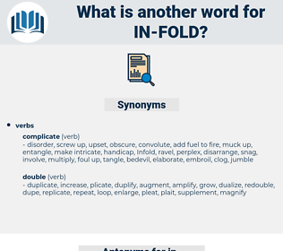 in fold, synonym in fold, another word for in fold, words like in fold, thesaurus in fold