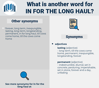 in for the long haul, synonym in for the long haul, another word for in for the long haul, words like in for the long haul, thesaurus in for the long haul