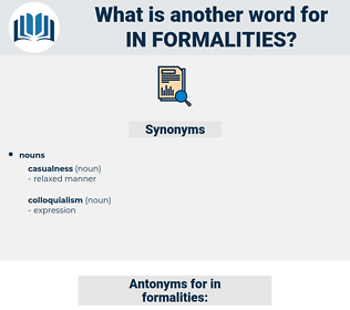 in formalities, synonym in formalities, another word for in formalities, words like in formalities, thesaurus in formalities