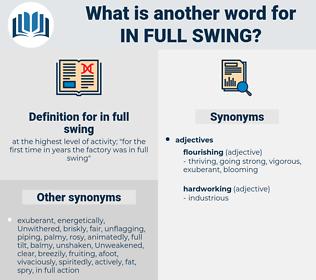 in full swing, synonym in full swing, another word for in full swing, words like in full swing, thesaurus in full swing