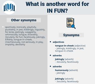 in fun, synonym in fun, another word for in fun, words like in fun, thesaurus in fun