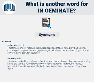 in-geminate, synonym in-geminate, another word for in-geminate, words like in-geminate, thesaurus in-geminate