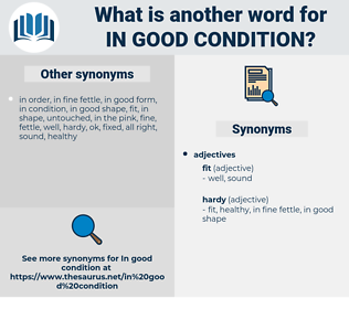 in good condition, synonym in good condition, another word for in good condition, words like in good condition, thesaurus in good condition