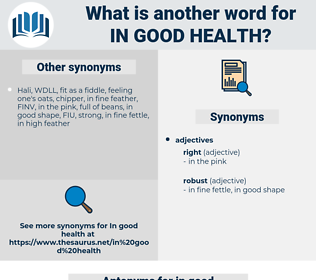 in good health, synonym in good health, another word for in good health, words like in good health, thesaurus in good health